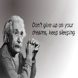 Don''t give up on Your Dreams, Keep Sleeping