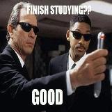 Finish Studying?? Good