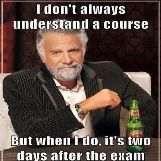I Don't Always Understand A Course..