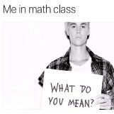 Me in Math Class, What Do You Mean?