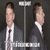 Vince McMahon Mug Shot After Cheating On Exam